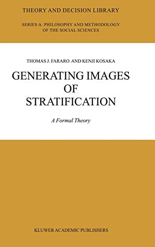 Generating Images of Stratification: A Formal Theory (Theory and Decision Library A: (35))の詳細を見る