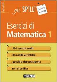 Esercizi di matematica (Vol. 1)