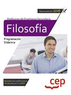 Cuerpo de Profesores de Enseñanza Secundaria. Filosofía. Programación Didáctica.