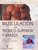 Musculacion del tronco superior y brazos/ Stronger Arms and Upper Back (Spanish Edition)
