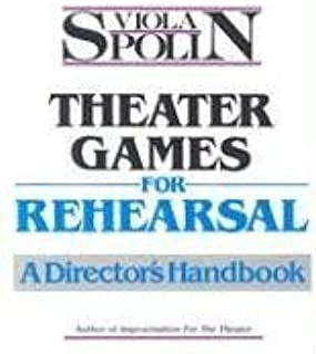 Theater Games for Rehearsal: A Director's Handbook by Viola Spolin (1985-06-01)