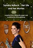 Sandra Bullock - Her Life and her Movies