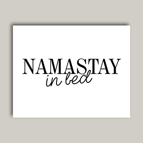 Namastay In Bed - Typography Quote Art Print Poster For Home and Bedroom Wall Decor - Fun & Unique Gift Wall Art - 11x14 inches, Unframed
