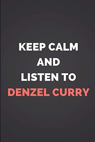 Keep Calm And Listen To Denzel Curry: Composition Note Book Journal