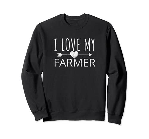 I Love My Farmer Quote Farmer's Wife Girlfriend Husband Sweatshirt