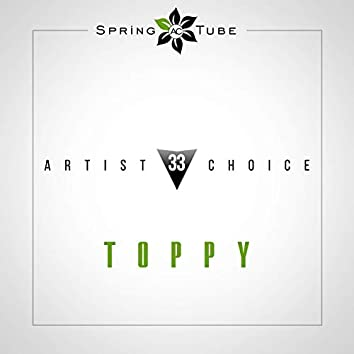 Artist Choice 033: Toppy