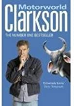 Jeremy Clarkson Collection - 7 Books, Retail Price ?ú55.93 (Born to be Riled, I Know you got Soul, Motorworld, On Cars, Don't stop me now, The World According to, The World According to Volume 2) (Jeremy Clarkson)