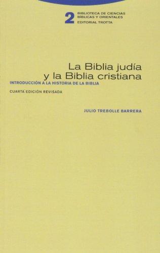 La Biblia judía y la Biblia cristiana: Introducción a la historia de la Biblia (Biblioteca de Ciencias Bíblicas y Orientales)