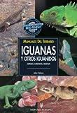 Manuales del terrario. Iguanas y otros iguánidos