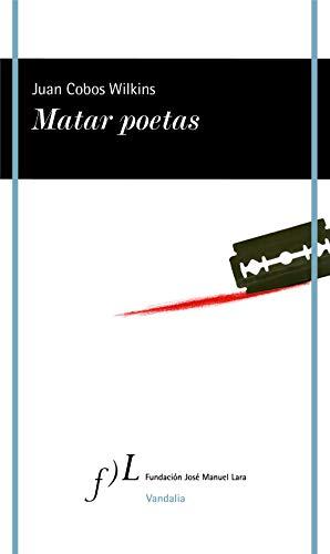 Matar poetas (VANDALIA)