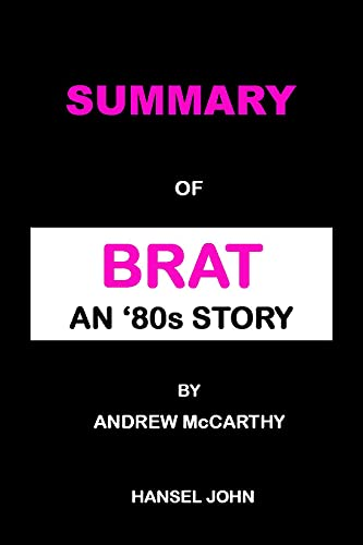 SUMMARY: BRAT: AN '80s STORY BY ANDREW McCARTHY (English Edition)