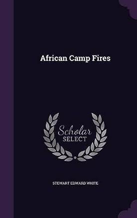 African Camp Fires by Stewart Edward White (2015-09-08)