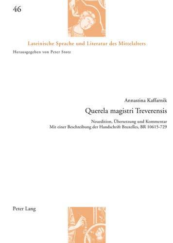 Querela Magistri Treverensis: Neuedition, Uebersetzung Und Kommentar- Mit Einer Beschreibung Der Handschrift Bruxelles, Br 10615-729: 46