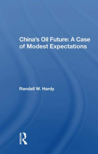 Chinas Oil Future: A Case Of Modest Expectations