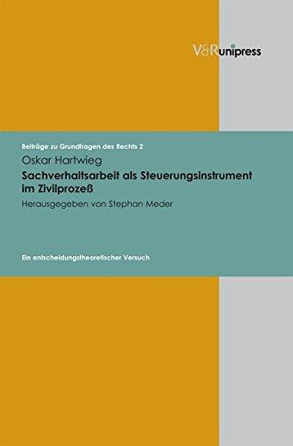 Sachverhaltsarbeit als Steuerungsinstrument im Zivilprozeß: Ein entscheidungstheoretischer Versuch (Beiträge zu Grundfragen des Rechts, Band 2)