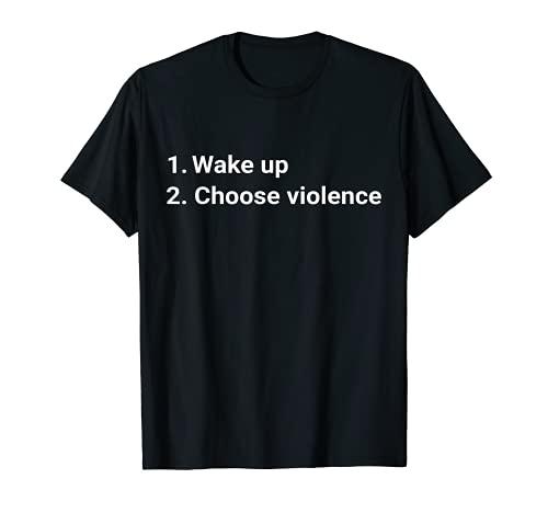 Despierta Y Elija Violencia Divertido Meme Camiseta
