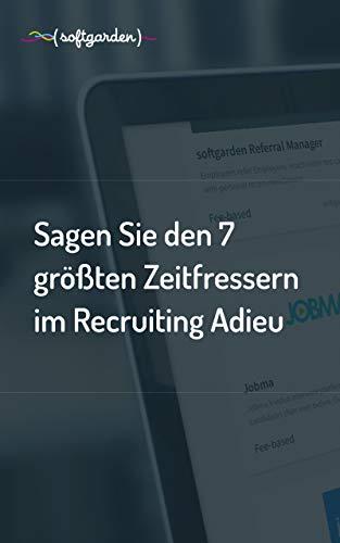 Recruiting Zeitfresser loswerden   7 Zeitfresser im Recruiting   Tipps für Recruiter   softgarden E-Recruiting mit System: Recruiting Whitepaper