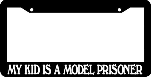 My Kid Is A Model Prisoner Funny License Plate Frame Auto Car Novelty Accessories License Plate Art