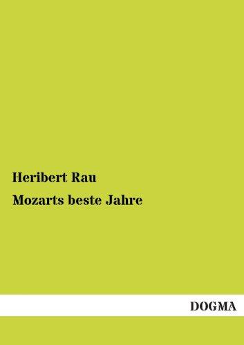 Mozarts beste Jahre: Eine prosaische Biografie in vier Bänden - Band 3