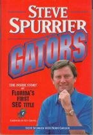 Gators: The Inside Story of Florida's First Sec Title by Steve Spurrier (1992-11-02)