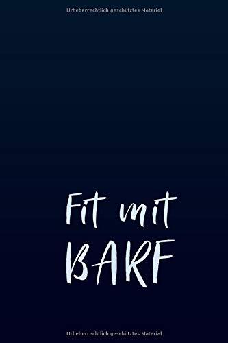 Fit mit BARF: Notizbuch für Hundebesitzer mit 120 Seiten im Format 6x9 Zoll - Journal Planer für Herrchen und Frauchen