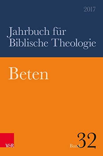 Beten (Jahrbuch für Biblische Theologie 32)