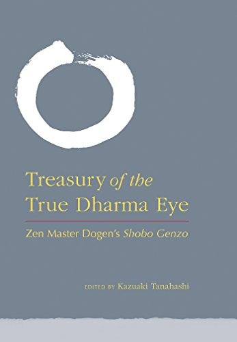 Treasury of the True Dharma Eye: Zen Master Dogen's Shobo Genzo (English Edition)