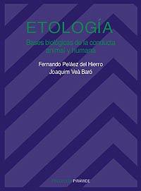 Etología: Bases biológicas de la conducta animal y humana (Psicología)