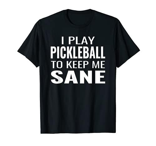 Pickleball To Keep Me Sane Pickleball Lovers Frases Frescos Camiseta