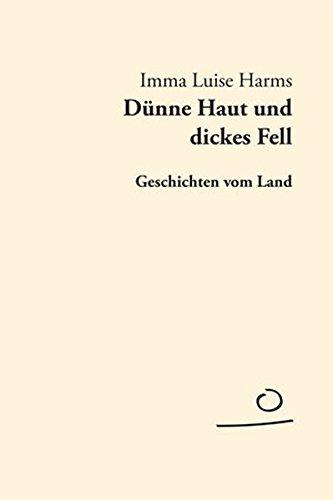 Dünne Haut und dickes Fell: Geschichten vom Land (AUFLAND TEXTBÜCHER)