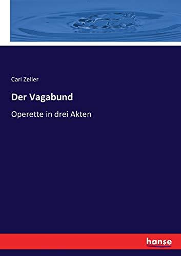 Der Vagabund: Operette in drei Akten
