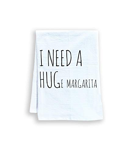 Funny Kitchen Towel, I Need A HUGe Margarita
