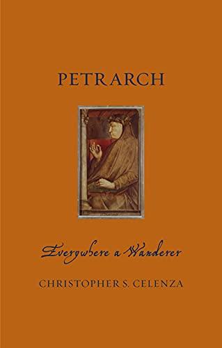 Petrarch: Everywhere a Wanderer (Renaissance Lives)