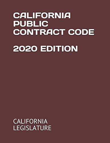 Compare Textbook Prices for CALIFORNIA PUBLIC CONTRACT CODE 2020 EDITION  ISBN 9798681170907 by LEGISLATURE, CALIFORNIA,BRANDT, ERIN