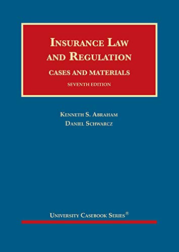 Compare Textbook Prices for Insurance Law and Regulation, Cases and Materials University Casebook Series 7 Edition ISBN 9781683289517 by Abraham, Kenneth S.,Schwarcz, Daniel