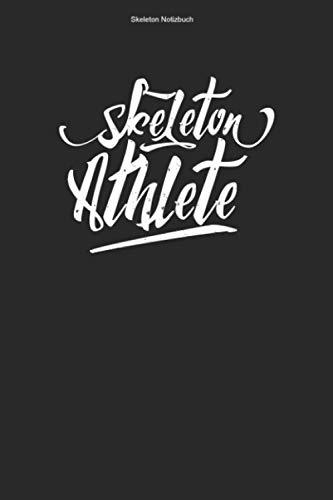 Skeleton Notizbuch: 100 Seiten | Liniert | Schlitten Rodelschlitten Trainer Team Gewinner Rodeln Rennfahrer Champion Rennen Geschenk Hobby Athlet Wintersport Rodel