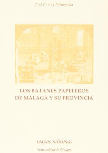 Los Batanes papeleros de Málaga y su provincia: 44 (Textos Mínimos)