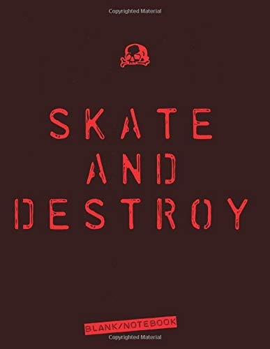 Skate and Destroy: Blank notebook to draw /write in and record your thoughts.