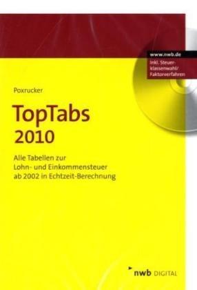 TopTabs 2010: Alle Tabellen zur Lohn- und Einkommensteuer ab 2002 in Echtzeit-Berechnung