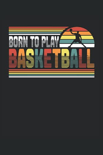Born to play Basketball: Taccuino a righe quaderno di scrittura diario ToDo libro dei compiti libro di storia (15,24 x 22,86 cm; ca. A5) 120 pagine. ... streetball dunk slamdunk squadra di basket.