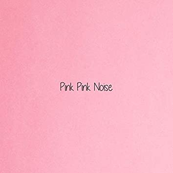 Pink Pink Noise