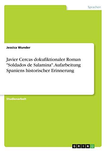 Javier Cercas dokufiktionaler Roman Soldados de Salamina. Aufarbeitung Spaniens historischer Erinnerung
