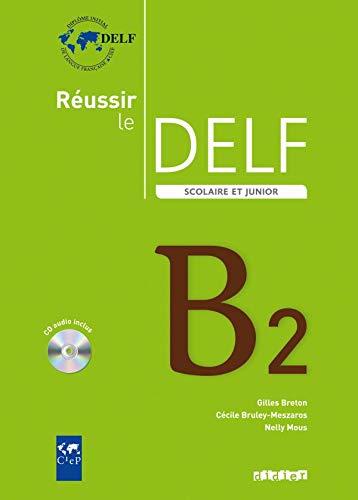 Delf Scolaire. Niveau B2 (Réussir)