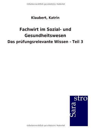 Fachwirt im Sozial- und Gesundheitswesen: Das prüfungsrelevante Wissen - Teil 3