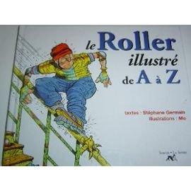 Le roller illustré de A à Z