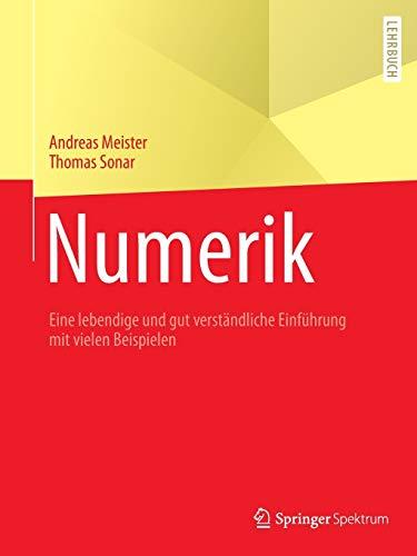 Numerik: Eine lebendige und gut verständliche Einführung mit vielen Beispielen