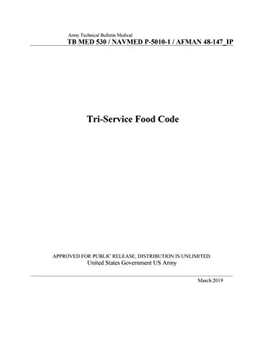 Army Technical Bulletin Medical TB MED 530 / NAVMED P-5010-1 / AFMAN 48-147_IP Tri-Service Food Code March 2019