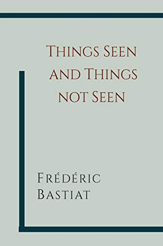 Things Seen and Things Not Seen
