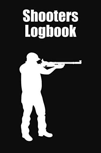 Shooters Logbook: Hunting Gun Book Long Range Shooting Reloading Rifle Manual Skills Clear Sniper Pistol Technology And Design Master Adult Advanced ... Tactical Technique Planning Job Style