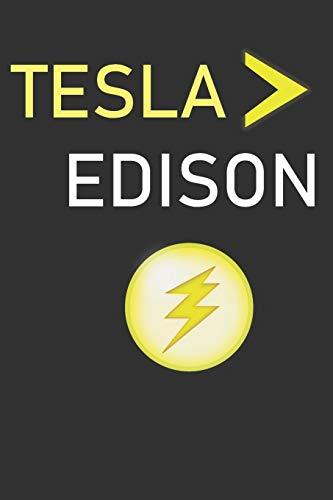 Tesla > Edison: Lined Notebook Journal